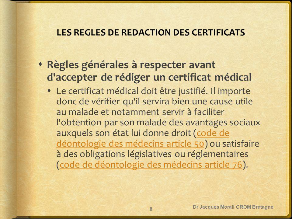 Certificats prévus par la loi  Les certificats relatifs à la conception  I.V.G., I.T.G., certificats prénuptiaux, certificats médicaux pré et post natals, certificats de déclaration des naissances Dr Jacques Morali CROM Bretagne 29