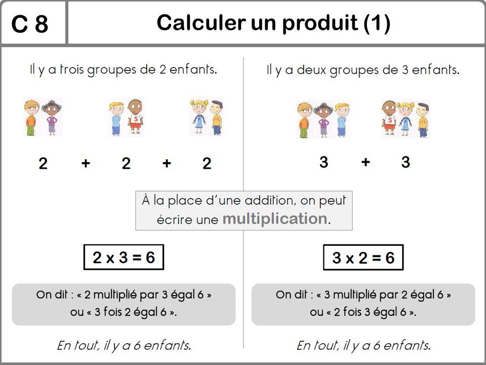 C 8 Calculer un produit (1)