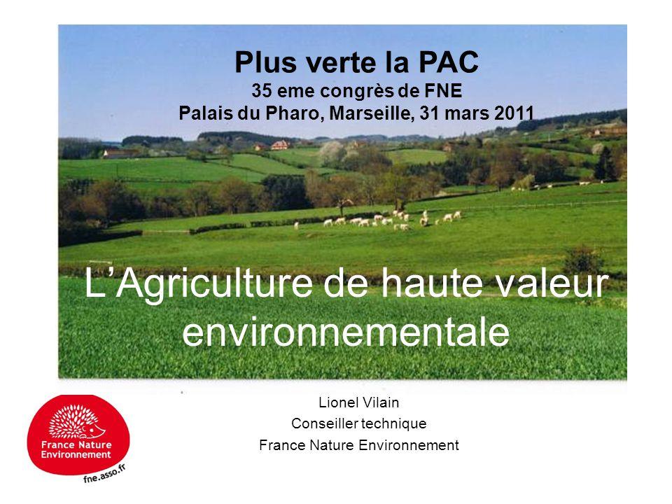 Lionel Vilain Conseiller technique France Nature Environnement L'Agriculture de haute valeur environnementale Plus verte la PAC 35 eme congrès de FNE