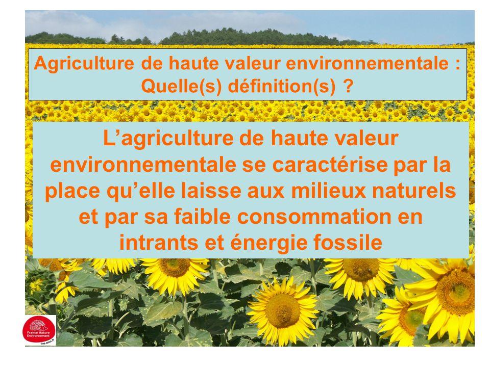 Agriculture de haute valeur environnementale : Quelle(s) définition(s) ? L'agriculture de haute valeur environnementale se caractérise par la place qu