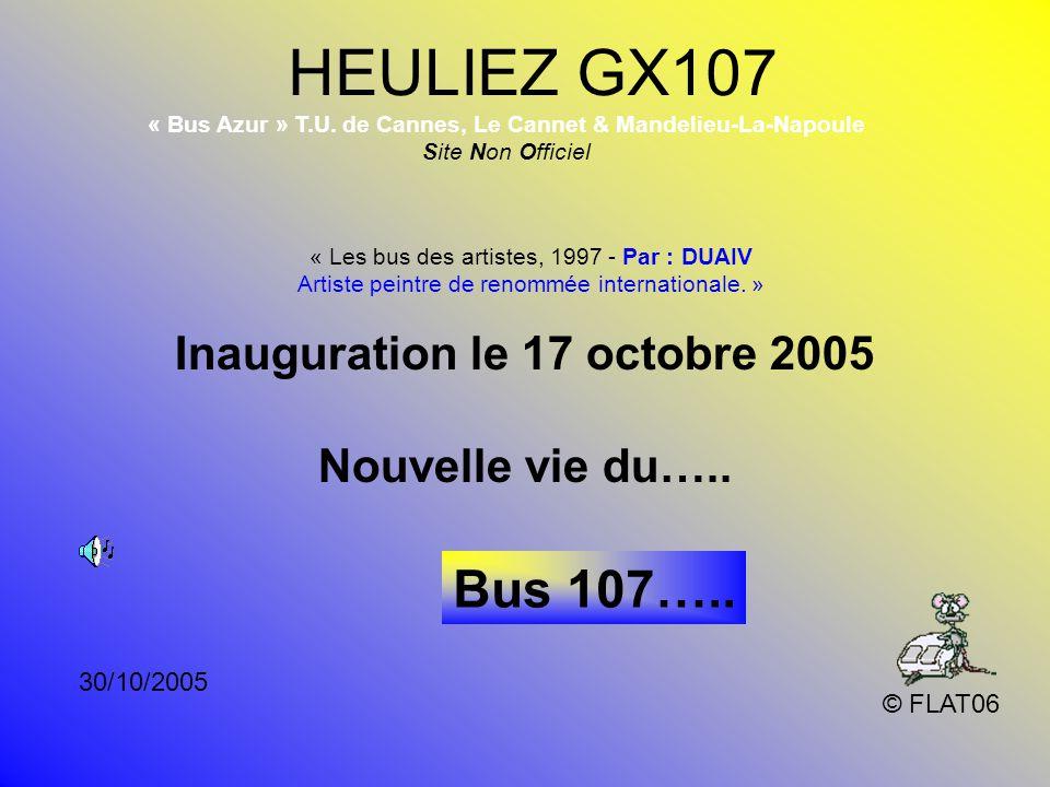 octobre 2005 Réalisation & conception © FLAT06 Cannes Reproduction autorisée Avec la mention du site Internet http://buscannes.free.fr Site Non Officiel « Bus Azur Cannes » « Bus Azur » T.U.