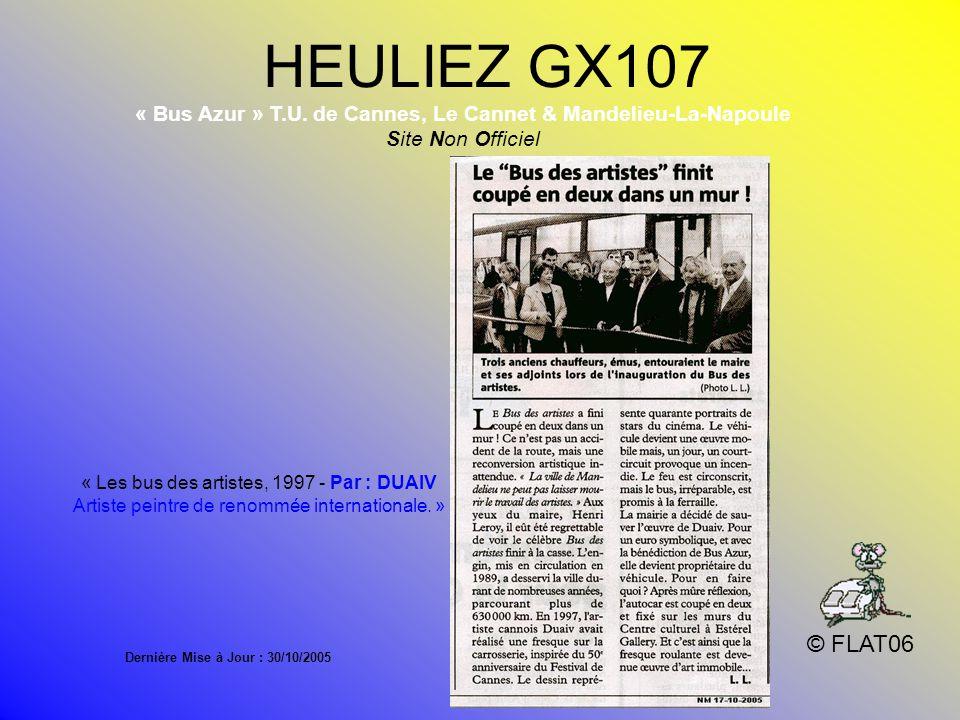 HEULIEZ GX107 © FLAT06 Le 107 « Bus Azur » T.U. de Cannes, Le Cannet & Mandelieu-La-Napoule Site Non Officiel Dernier compteur : 631.765 Kms 16/03/198