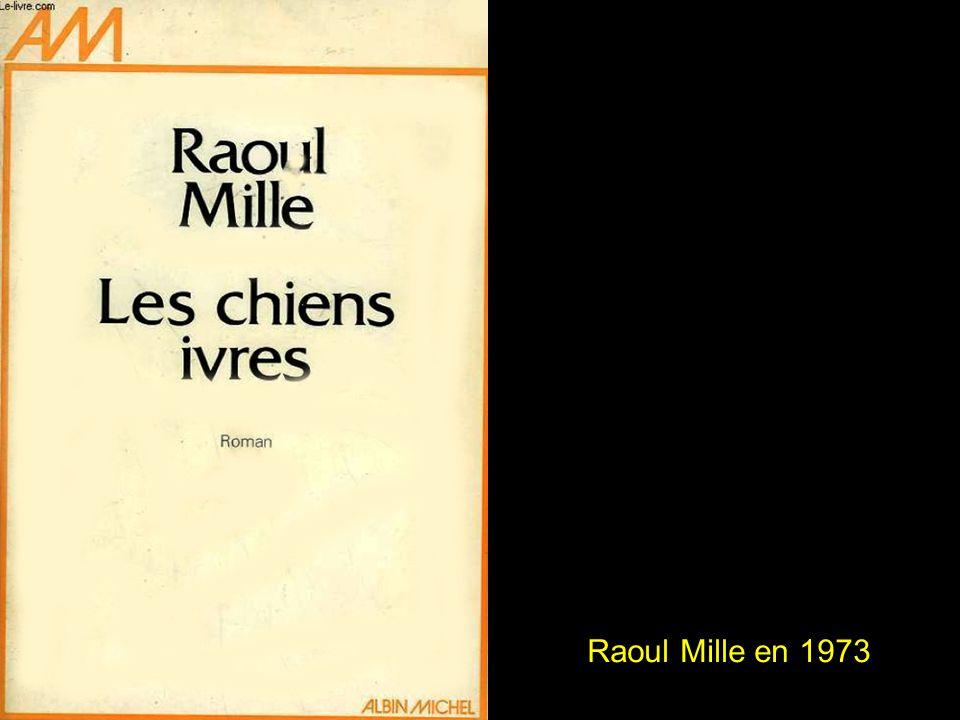 L'écrivain niçois, Raoul Mille est décédé ce jeudi 14 juin 2012, après quarante jours de soins pour une pathologie cardiaque au centre hospitalier Princesse