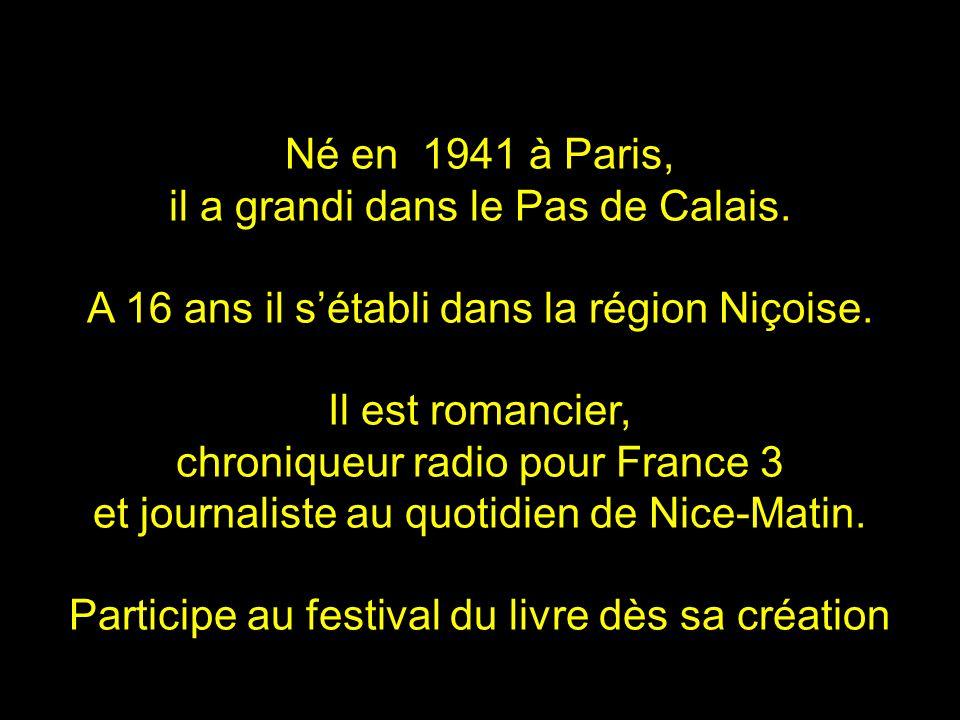 Né en 1941 à Paris, il a grandi dans le Pas de Calais.
