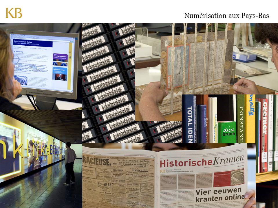 © 2010 Koninklijke Bibliotheek – Nationale bibliotheek van Nederland Numérisation aux Pays-Bas Plan Stratégique 2010-2013: 'KB numérisera tous les livres, journaux et périodiques Néerlandais à partir de 1470'