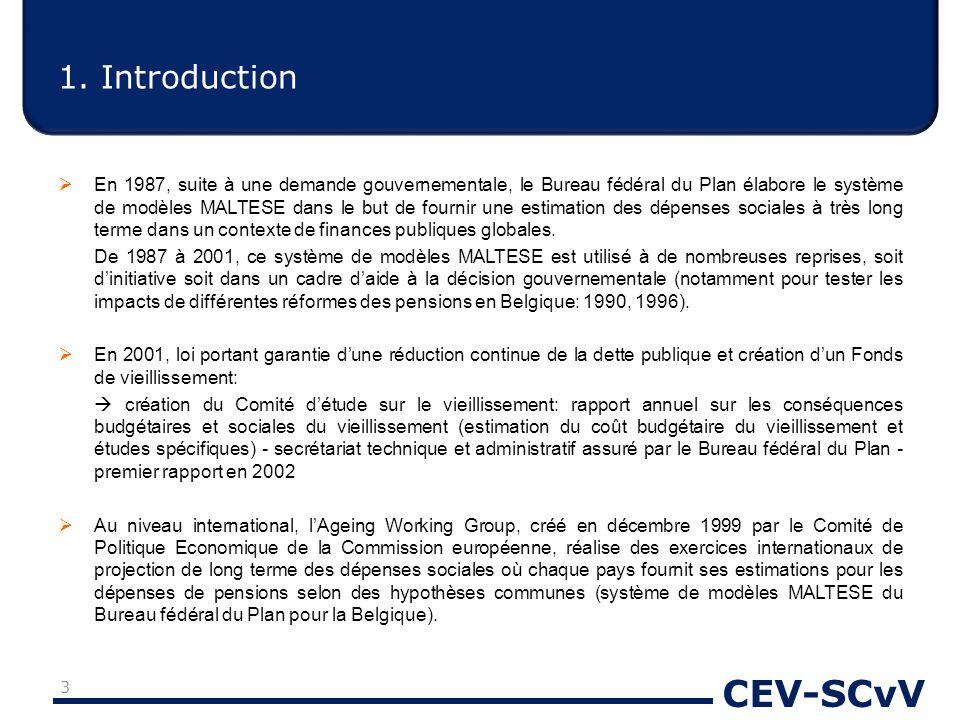 CEV-SCvV 1. Introduction  En 1987, suite à une demande gouvernementale, le Bureau fédéral du Plan élabore le système de modèles MALTESE dans le but d