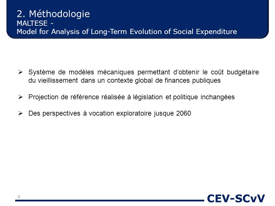 CEV-SCvV 2. Méthodologie MALTESE - Model for Analysis of Long-Term Evolution of Social Expenditure  Système de modèles mécaniques permettant d'obteni