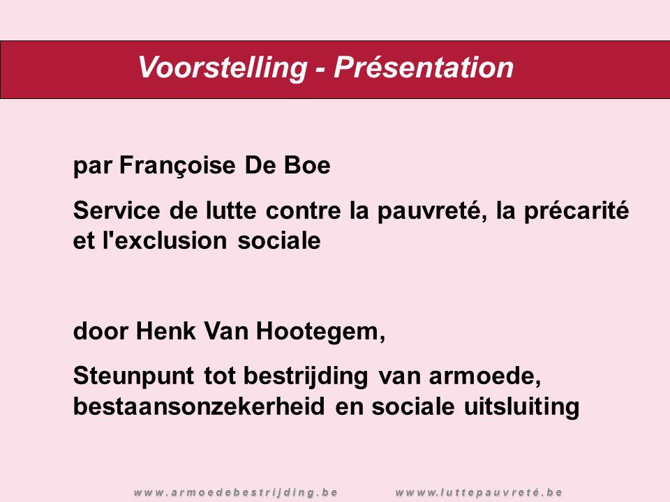 Voorstelling - Présentation par Françoise De Boe Service de lutte contre la pauvreté, la précarité et l'exclusion sociale door Henk Van Hootegem, Steu