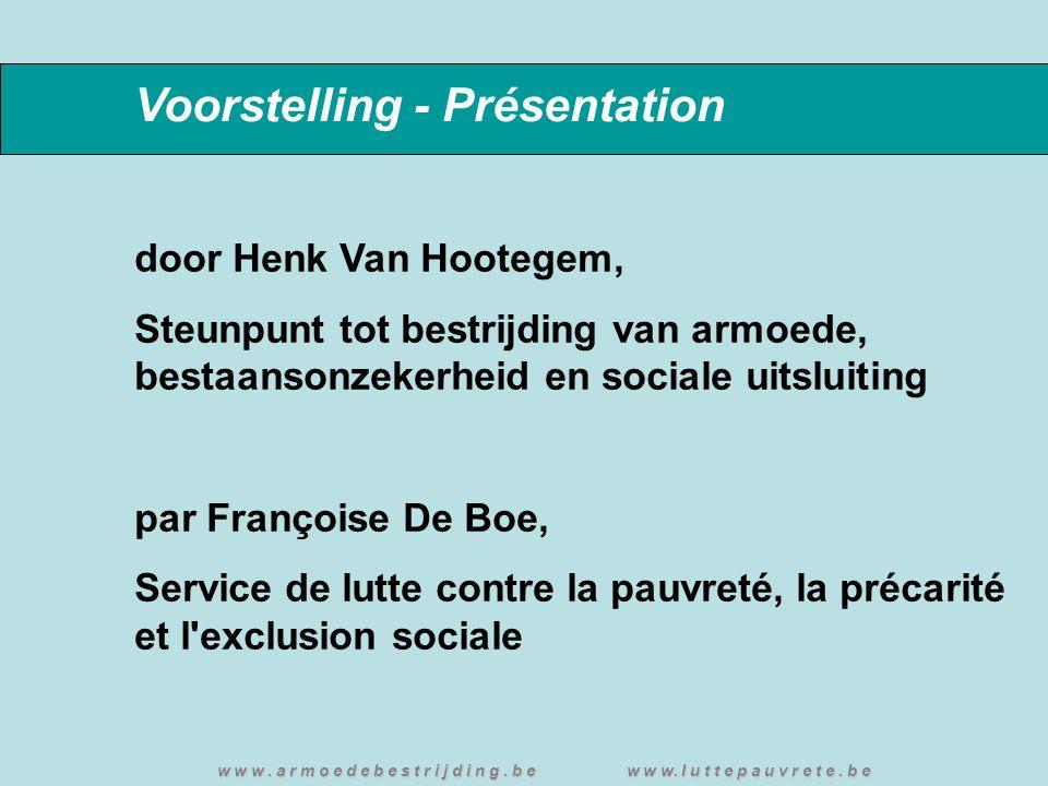 Voorstelling - Présentation door Henk Van Hootegem, Steunpunt tot bestrijding van armoede, bestaansonzekerheid en sociale uitsluiting par Françoise De