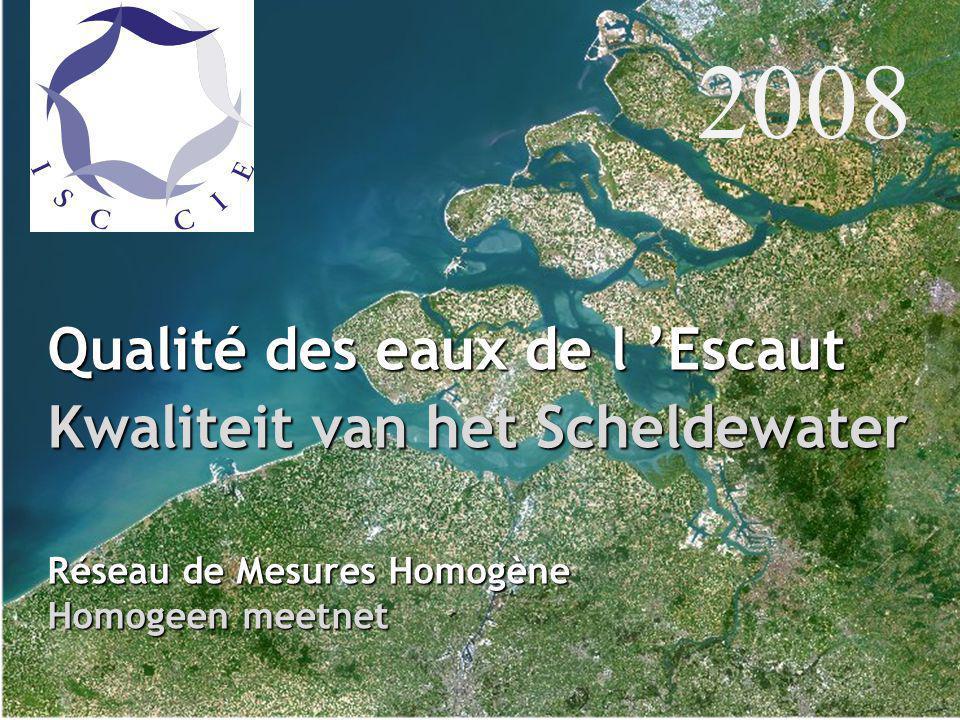 Qualité des eaux de l 'Escaut Kwaliteit van het Scheldewater Réseau de Mesures Homogène Homogeen meetnet 2008