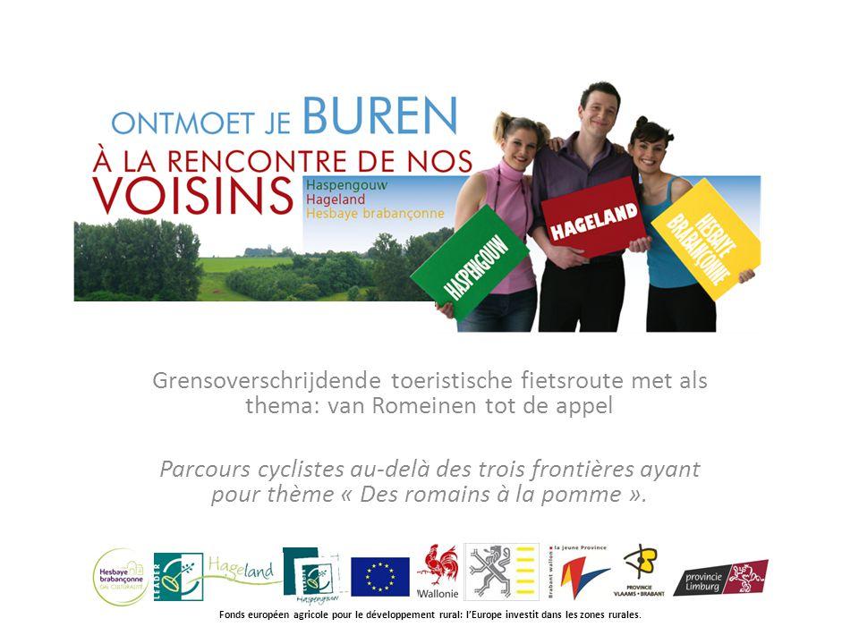 Grensoverschrijdende toeristische fietsroute met als thema: van Romeinen tot de appel Parcours cyclistes au-delà des trois frontières ayant pour thème « Des romains à la pomme ».