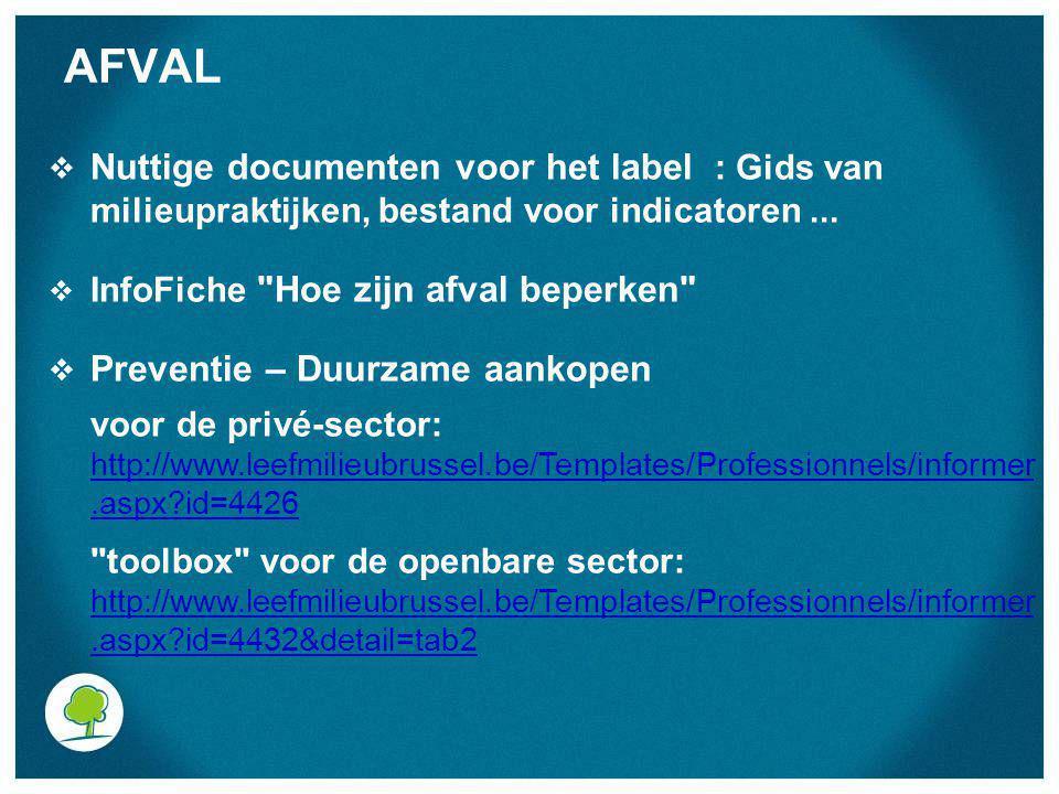 AFVAL  Nuttige documenten voor het label : Gids van milieupraktijken, bestand voor indicatoren...  InfoFiche
