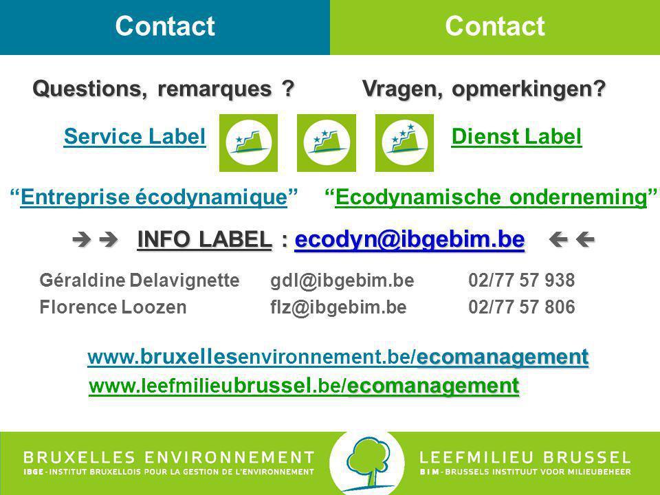 "Contact Service Label Dienst Label ""Entreprise écodynamique"" ""Ecodynamische onderneming""   INFO LABEL : ecodyn@ibgebim.be   ecodyn@ibgebim.be Géra"