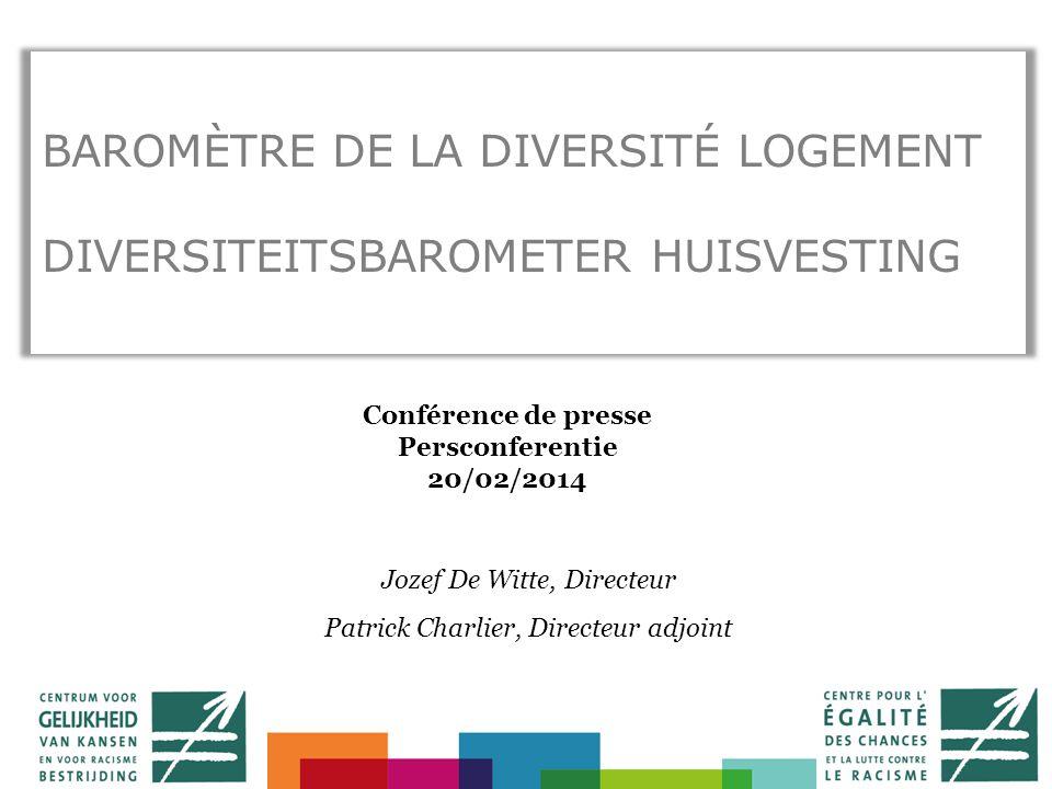BAROMÈTRE DE LA DIVERSITÉ Centre pour l'égalité des chances et la lutte contre le racisme Conférence de presse Persconferentie 20/02/2014 BAROMÈTRE DE