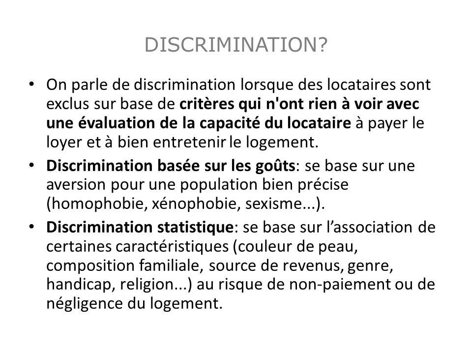 DISCRIMINATION? On parle de discrimination lorsque des locataires sont exclus sur base de critères qui n'ont rien à voir avec une évaluation de la cap