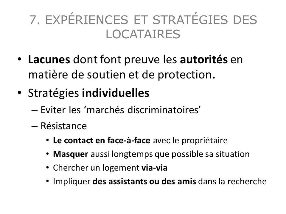 7. EXPÉRIENCES ET STRATÉGIES DES LOCATAIRES Lacunes dont font preuve les autorités en matière de soutien et de protection. Stratégies individuelles –