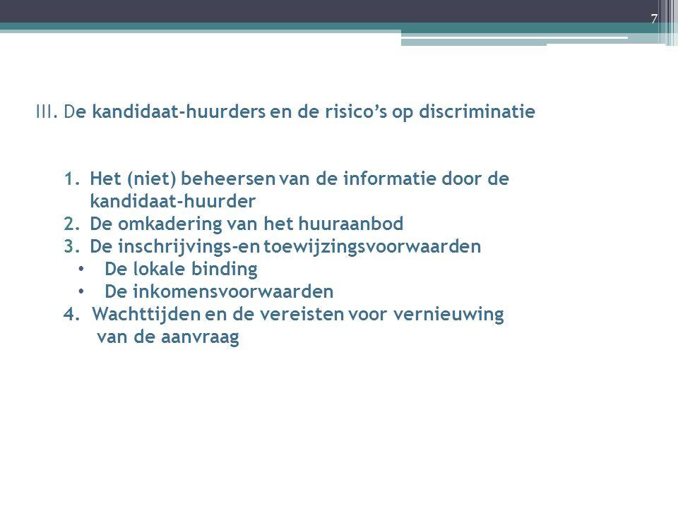 III. De kandidaat-huurders en de risico's op discriminatie 1.Het (niet) beheersen van de informatie door de kandidaat-huurder 2.De omkadering van het