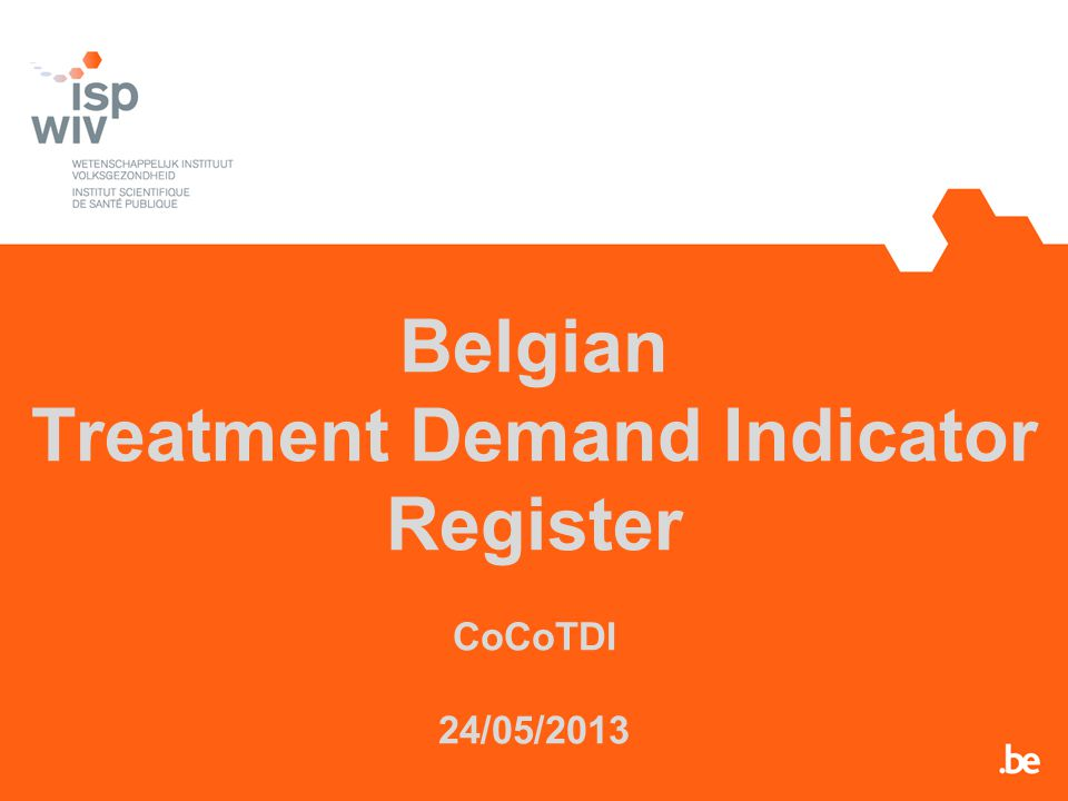 Belgian Treatment Demand Indicator Register CoCoTDI 24/05/2013