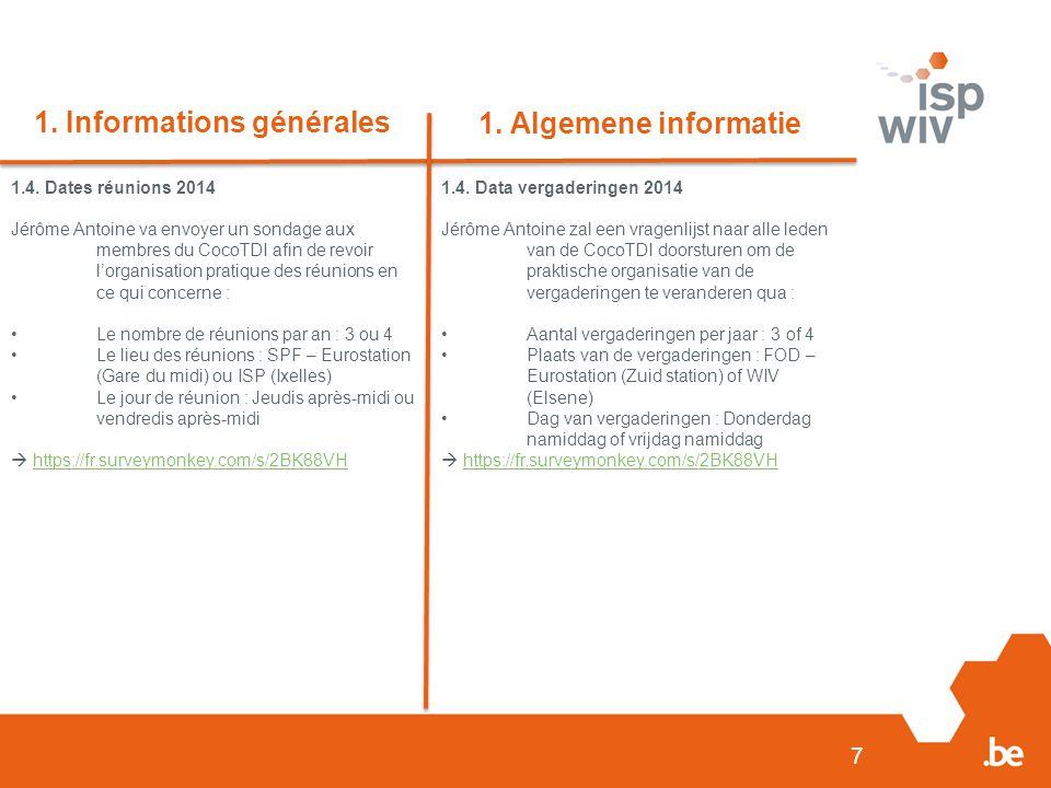 7 1. Informations générales 1. Algemene informatie 1.4.