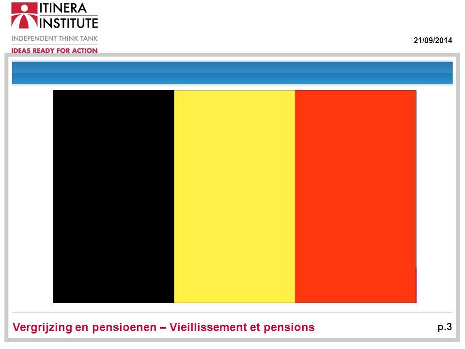 21/09/2014 Vergrijzing en pensioenen – Vieillissement et pensions p.3