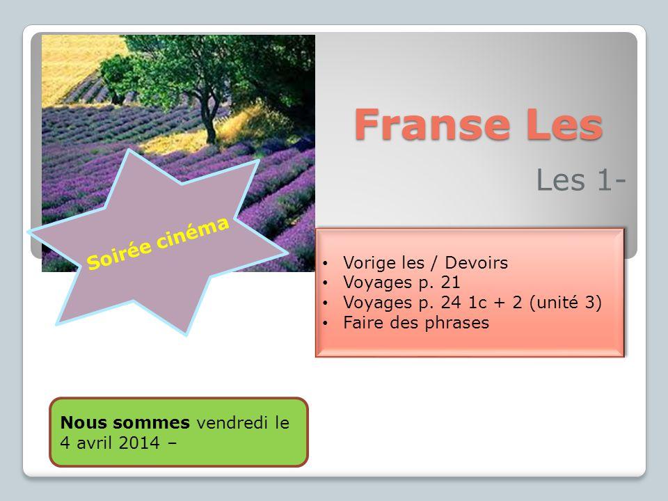 Franse Les Les 1- Vorige les / Devoirs Voyages p. 21 Voyages p.