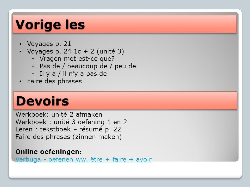 Vorige les Voyages p. 21 Voyages p. 24 1c + 2 (unité 3) -Vragen met est-ce que.