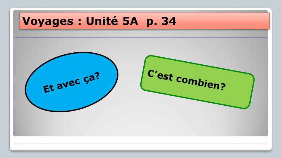 Voyages : Unité 5A p.35 2a) Comment ça s'appelle.