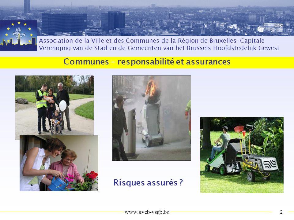 Association de la Ville et des Communes de la Région de Bruxelles-Capitale Vereniging van de Stad en de Gemeenten van het Brussels Hoofdstedelijk Gewest Communes – responsabilité et assurances Risques assurés .