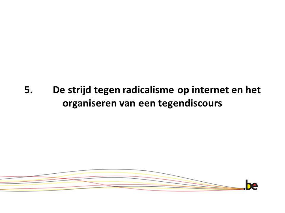 5. De strijd tegen radicalisme op internet en het organiseren van een tegendiscours