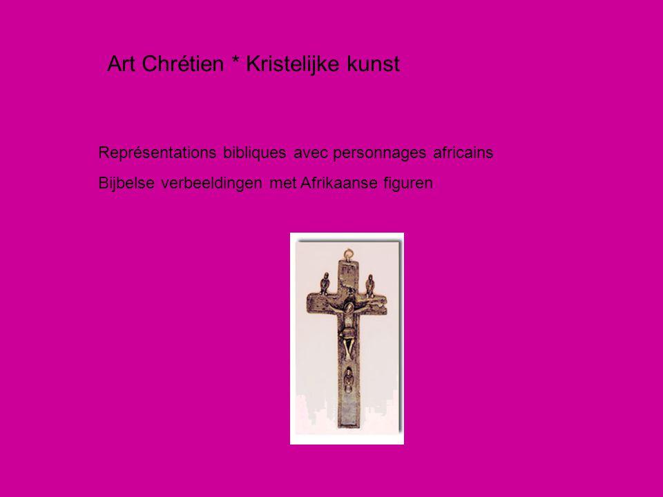 Art Chrétien * Kristelijke kunst Représentations bibliques avec personnages africains Bijbelse verbeeldingen met Afrikaanse figuren