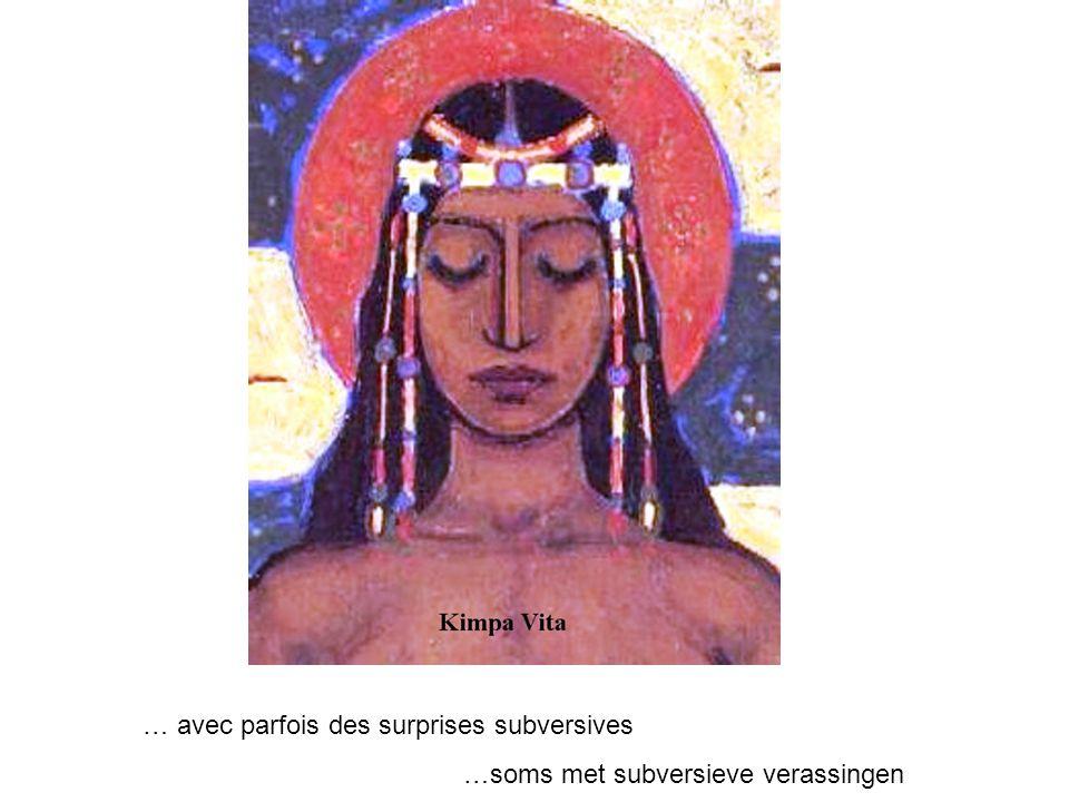 … avec parfois des surprises subversives …soms met subversieve verassingen