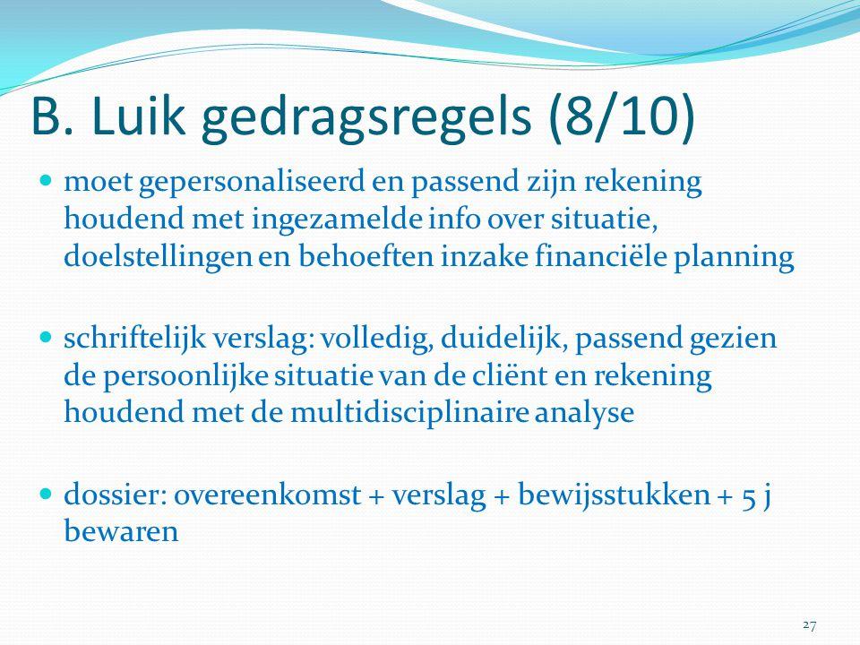 B. Luik gedragsregels (8/10) moet gepersonaliseerd en passend zijn rekening houdend met ingezamelde info over situatie, doelstellingen en behoeften in