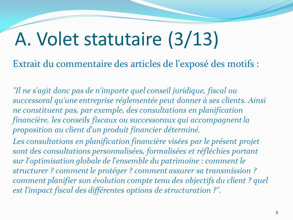 A. Volet statutaire (3/13) Extrait du commentaire des articles de l'exposé des motifs :