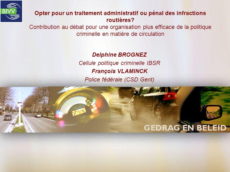 Opter pour un traitement administratif ou pénal des infractions routières.