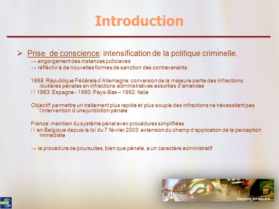 Introduction  Prise de conscience: intensification de la politique criminelle.