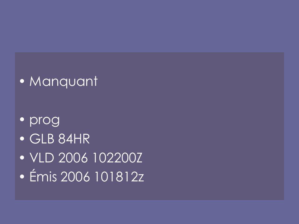 Manquant prog GLB 84HR VLD 2006 102200Z Émis 2006 101812z