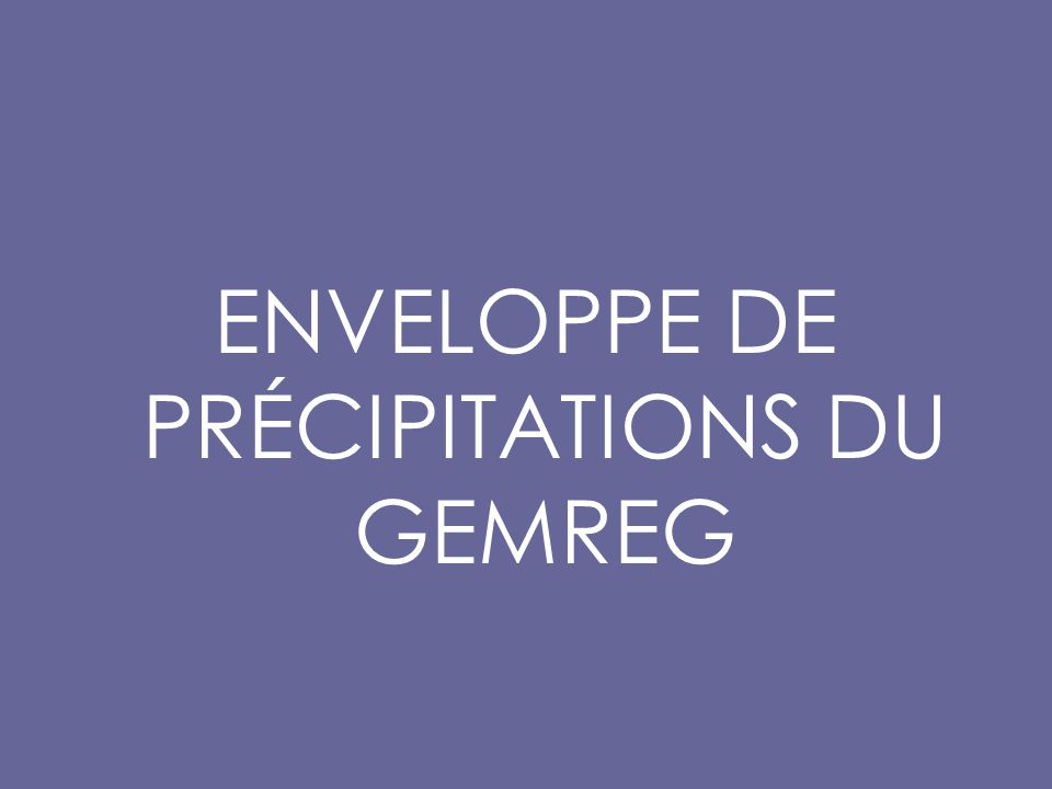 ENVELOPPE DE PRÉCIPITATIONS DU GEMREG