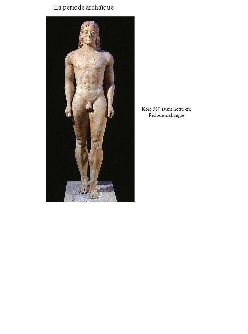 Kore 580 avant notre ère Période archaïque La période archaïque