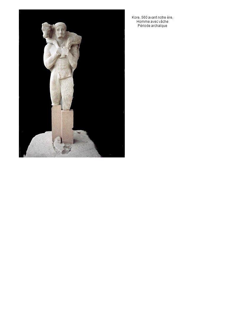 Kore, 560 avant notre ère, Homme avec vâche Période archaïque