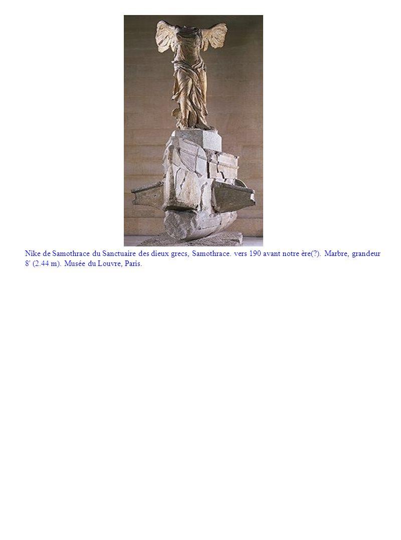 Nike de Samothrace du Sanctuaire des dieux grecs, Samothrace. vers 190 avant notre ère(?). Marbre, grandeur 8' (2.44 m). Musée du Louvre, Paris.