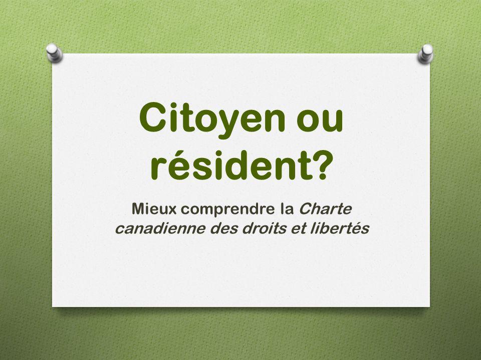 Citoyen ou résident? Mieux comprendre la Charte canadienne des droits et libertés