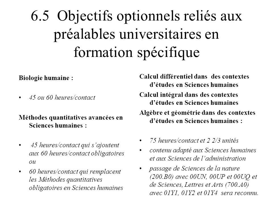 6.5 Objectifs optionnels reliés aux préalables universitaires en formation spécifique Biologie humaine : 45 ou 60 heures/contact Méthodes quantitative