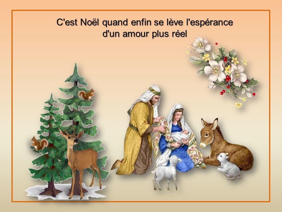C est Noël quand enfin se lève l espérance d un amour plus réel