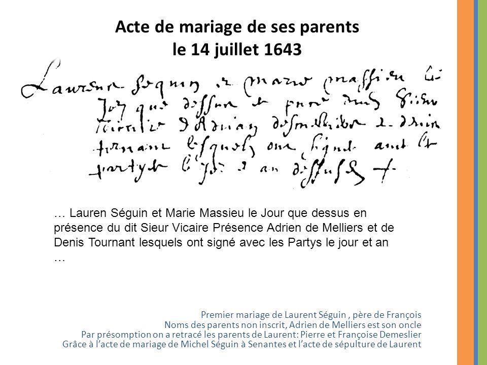 Premier mariage de Laurent Séguin, père de François Noms des parents non inscrit, Adrien de Melliers est son oncle Par présomption on a retracé les pa