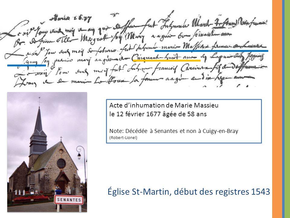 Église St-Martin, début des registres 1543 Acte d'inhumation de Marie Massieu le 12 février 1677 âgée de 58 ans Note: Décédée à Senantes et non à Cuigy-en-Bray (Robert-Lionel)