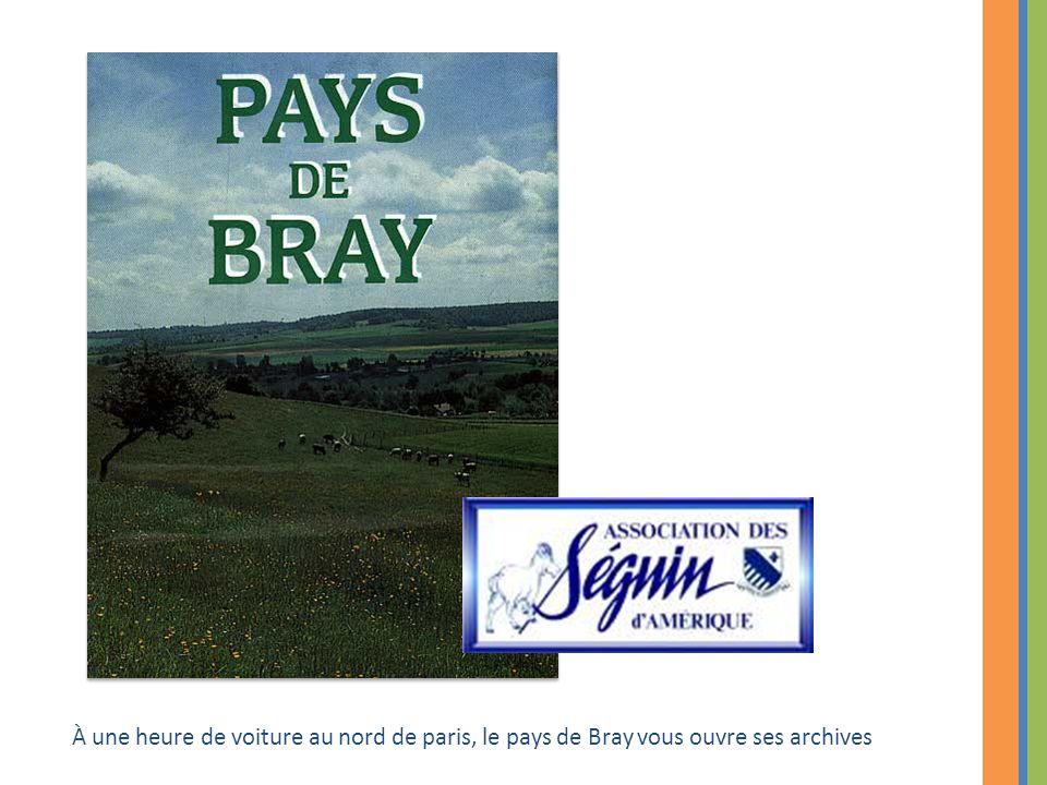 À une heure de voiture au nord de paris, le pays de Bray vous ouvre ses archives