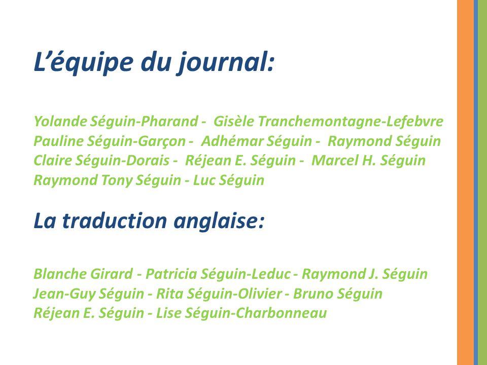 L'équipe du journal: Yolande Séguin-Pharand - Gisèle Tranchemontagne-Lefebvre Pauline Séguin-Garçon - Adhémar Séguin - Raymond Séguin Claire Séguin-Do