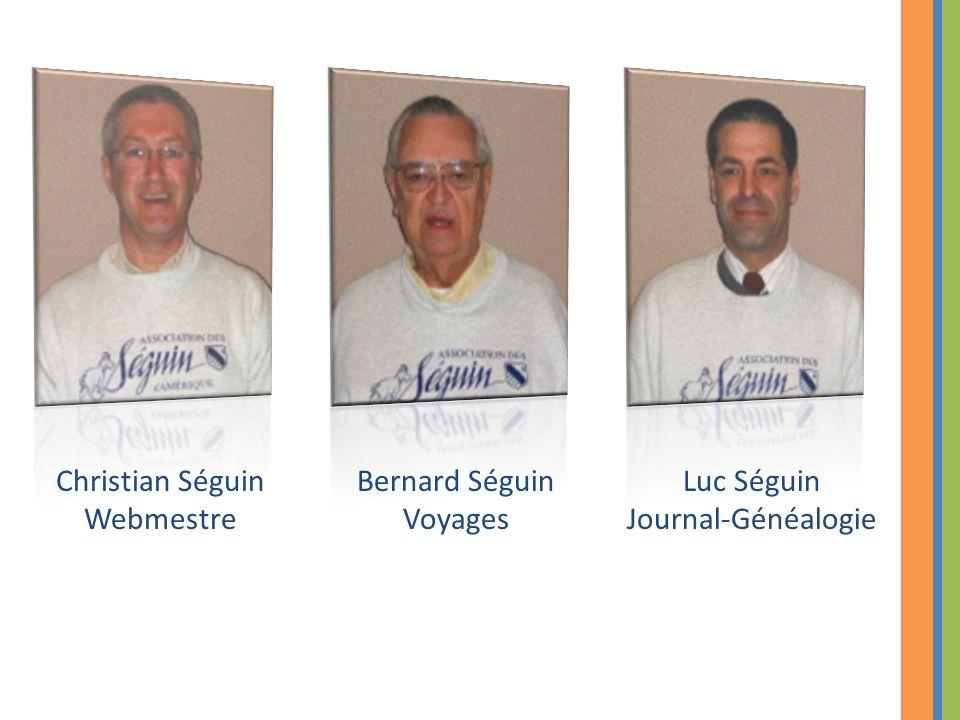 Christian Séguin Webmestre Bernard Séguin Voyages Luc Séguin Journal-Généalogie