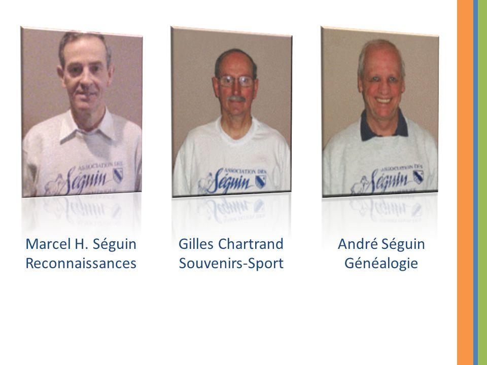 Marcel H. Séguin Reconnaissances Gilles Chartrand Souvenirs-Sport André Séguin Généalogie