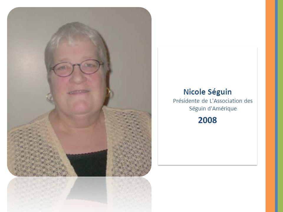 Nicole Séguin Présidente 2008